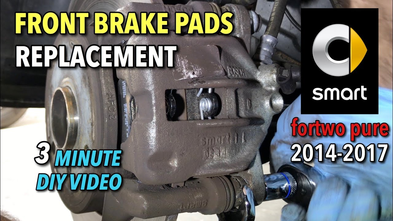 Smart Fortwo Pure Front Brake Pads Replacement 2017 3 Minute Diy Video