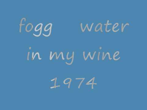 Fogg - Water In My Wine