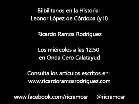 Bilbilitanos en la Historia - Leonor López de Córdoba (y II) - Ricardo Ramos Rodríguez