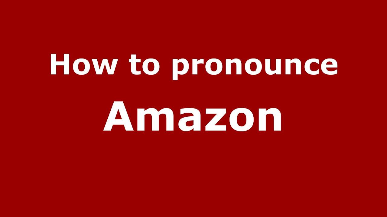 How to pronounce Amazon (American English/Alameda, California, US) -  PronounceNames com