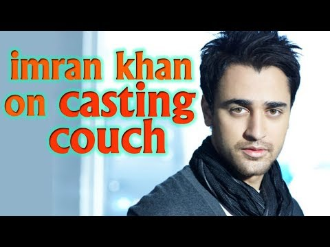 Imran Khan Talks Openly About Casting Couch In The Bollywood !!