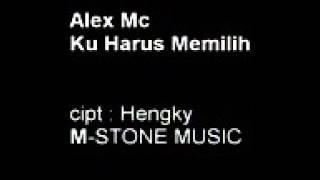 kuharus memilih by alex mc