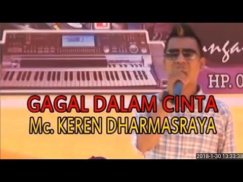 Gagal Dalam Cinta Mc. Keren Dharmasraya