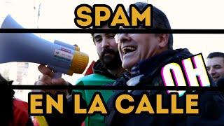 SPAM EN LA CALLE - CÁMARA OCULTA