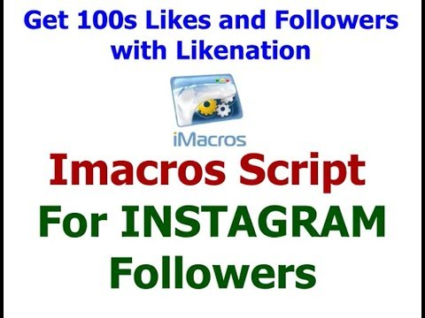 Working Likenation Imacros Script For Instagram Followers