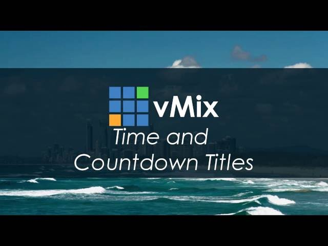vMix Tutorials- Time and Countdown Timer Titles.