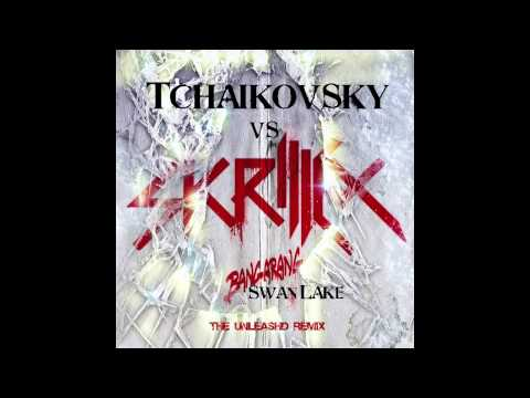 Bangarang Swan Lake - Skrillex vs. Tchaikovsky (The UNLEASHD Remix) + DL Link