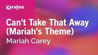 Karaoke Can't Take That Away (Mariah's Theme) - Mariah Carey * Mp3