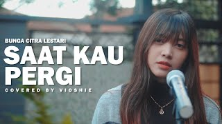 Download Mp3 Saat Kau Pergi - Bcl   Covered By Vioshie   Gudang lagu