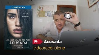 Venezia 75 - Acusada, di Gonzalo Tobal | RECENSIONE