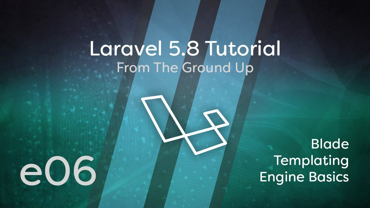 Laravel 5 8 Tutorial From Scratch - e06 - Blade Templating Basics