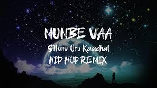 Munbe Vaa - Sillunu Oru Kaadhal  (Hip Hop Remix/Cover)