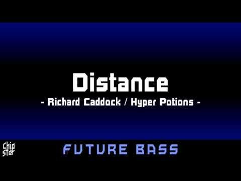 Richard Caddock / Hyper Potions - Distance | 1 HOUR | ◄Future Bass►