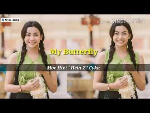 My Butterfly- Moe htet ! Hein z ! Cyka ( popular Tik Tok Myanmar songs)