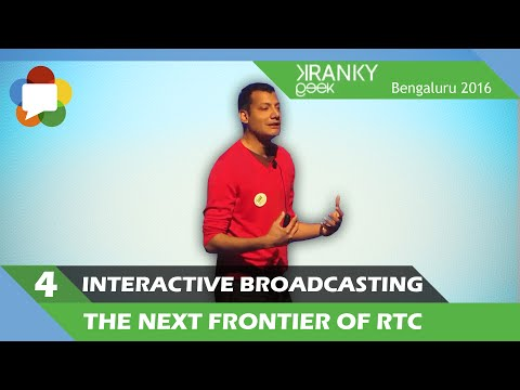 Interactive broadcasting - The next frontier of RTC
