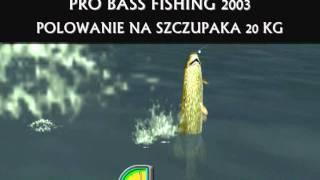 Pro Bass Fishing 2003 - Polowanie na Szczupaka 10 KG