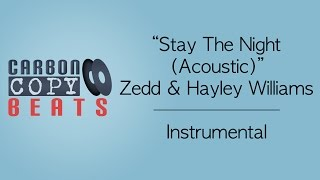 Stay The Night (Acoustic) - Instrumental / Karaoke (In the Style of Zedd & Hayley Williams)