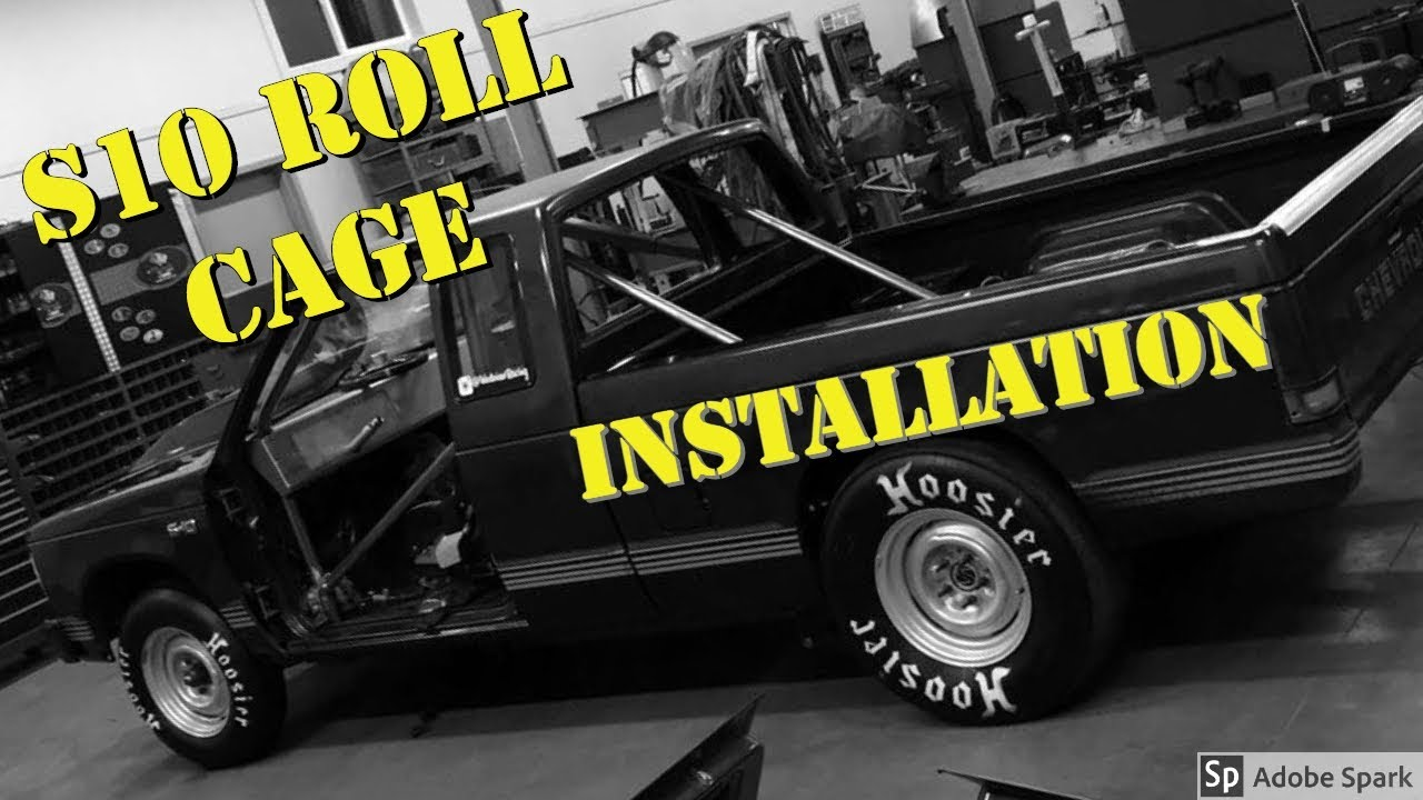 S10 Roll Cage How To Install Youtube