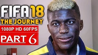 Fifa 18 the journey gameplay walkthrough part 6 [1080p hd 60fps] - no commentary (full game)