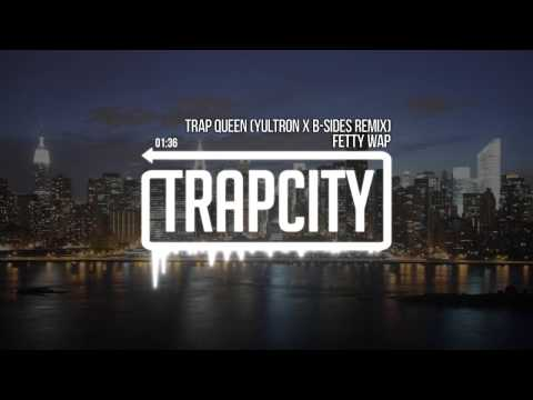 Fetty Wap - Trap Queen (YULTRON & B-Sides Remix)