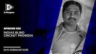 EP55: Indias Blind Cricket Proindia
