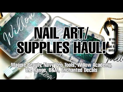 HAUL: Nail Art/Supplies Haul - Magpie Beauty, Navy Pro Tools, Willow Academy, Enchanted Decals...
