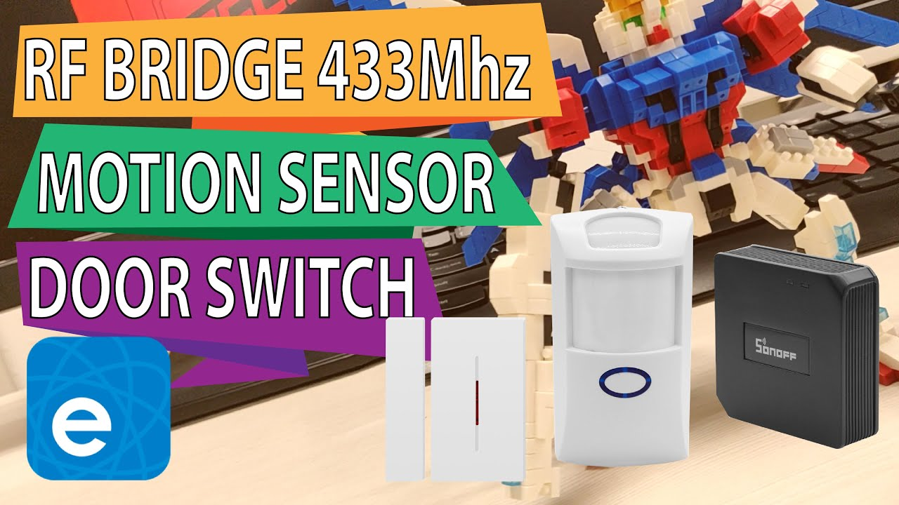 Sonoff RFBridge, PIR2-Motion Sensor & DW1-Door Switch (Home Automation DIY)
