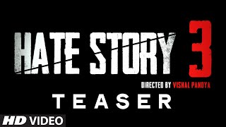 Teaser - Hate Story 3 | A T-Series Film