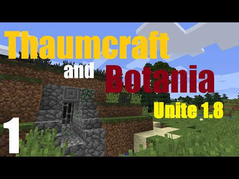 Thaumcraft and Botania Unite 1.8 - Part 1 - A Fresh Start, A Helping Hand