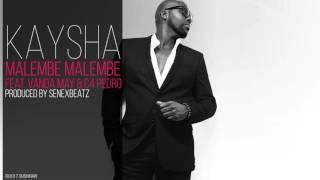 Kaysha - Malembe malembe (feat. Vanda May & C4 Pedro)