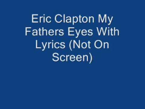 Eric Clapton My Fathers Eyes With Lyrics