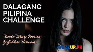 """Dalagang Pilipina Challenge """"Eerie"""" Scary Style by Errie star GILLIAN VICENCIO"""