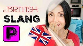 SLANG WORDS Beginning with P:  #16 BRITISH ENGLISH SLANG