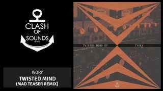 Ivory - Twisted Mind (Mad Teaser Remix) - Twisted Mind Ep #02