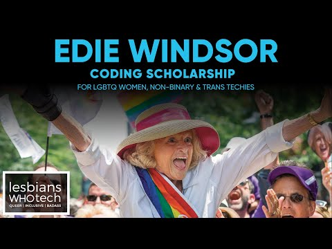Lesbians Who Tech Edie Windsor Coding Scholarship Fund