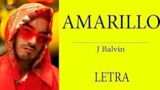 J.Balvin - Amarillo ( Letra/Lyrics)