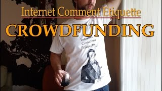 Internet Comment Etiquette: Crowd Funding