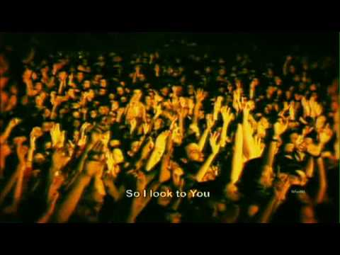 Hillsong United - Look to You  - With Subtitles/Lyrics - HD Version mp3