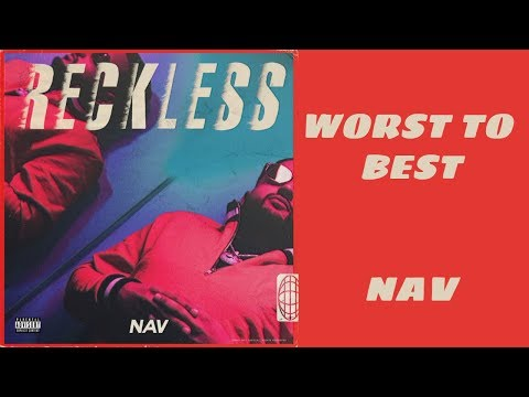 From Worst to Best Song: 'Reckless' by NAV (Tracklist Ranked)