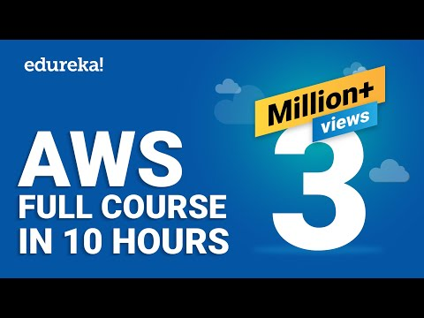 AWS Tutorial For Beginners | AWS Full Course - Learn AWS In 10 Hours | AWS Training | Edureka
