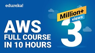 Aws Tutorial For Beginners | Aws Full Course   Learn Aws In 10 Hours | Aws Training | Edureka