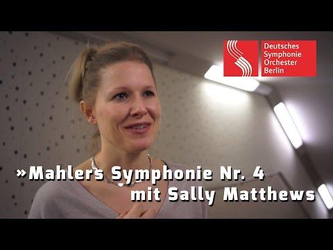 Mahlers Symphonie Nr. 4 mit Sally Matthews
