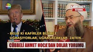 Cübbeli Ahmet Hoca'dan Dolar yorumu