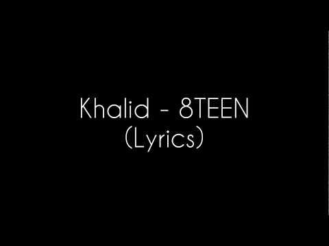 Khalid - 8TEEN (lyrics)