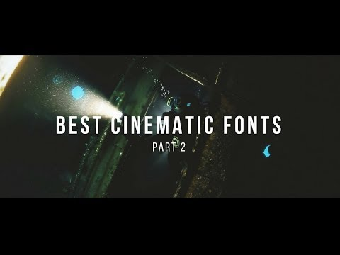 Best FREE Cinematic Fonts for Your Videos - 2018! PART 1