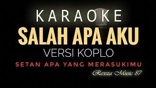 Salah Apa Aku #Karaoke Versi #Via Vallen
