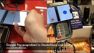 Google Pay ausprobiert  in Deutschland und London
