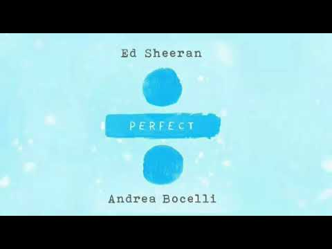 Ed Sheeran featAndrea Bocelli– Perfect Symphony
