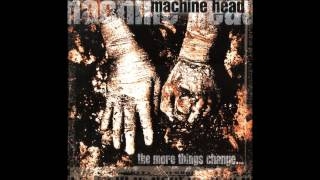 Machine Head - The More Things Change (1997) [Full Album in 1080p HD]