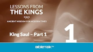 Kings Bible Study - King Saul: On the Edge of Greatness - Part 1